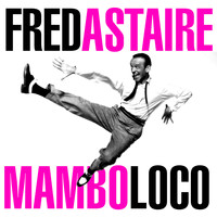 Fred Astaire - Mambo Loco