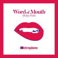 Metroplane - Word of Mouth (Bahp Dub)
