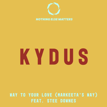 Kydus feat. Stee Downes - Way to Your Love (Markeeta's Way)