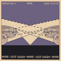 Wire - Dot Dash