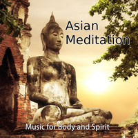 Music Body and Spirit - Asian Meditation