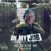 Chase - On My Job (feat. Pilot, DW Flame & Mayor) (Explicit)