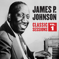 James P. Johnson - Classic Sessions Vol. 1