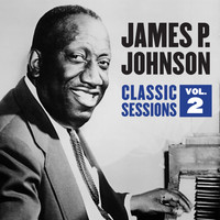 James P. Johnson - Classic Sessions Vol. 2