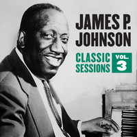James P. Johnson - Classic Sessions Vol. 3