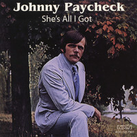 Johnny Paycheck - She's All I Got