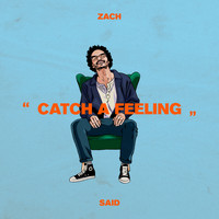 Zach Said - Catch a Feeling (Explicit)
