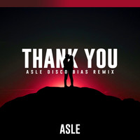 Asle - Thank You (Asle Disco Bias Remix Edit)