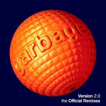 Garbage - Version 2.0 - The Official Remixes