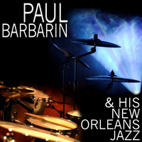 Paul Barbarin - Paul Barbarin And His New Orleans Jazz