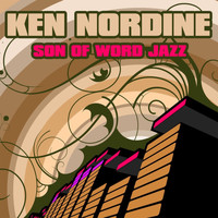 Ken Nordine - Son Of Word Jazz
