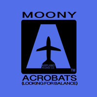 Moony - Acrobats ( Looking for Balance)