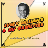 Lucky Millinder & His Orchestra - Lucky Millinder And His Orchestra