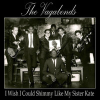 The Vagabonds - I Wish I Could Shimmy Like My Sister Kate