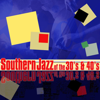 Various Artists - Southern Jazz Of The 30's & 40's