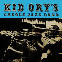 Kid Ory's Creole Jazz Band - Kid Ory's Creole Jazz Band