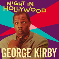 George Kirby - Night In Hollywood