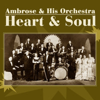 Ambrose & His Orchestra - Heart And Soul