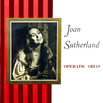 Joan Sutherland - Operatic Arias