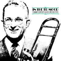 Tommy Dorsey & His Orchestra - In The TD Mood