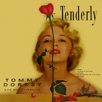 Tommy Dorsey & His Orchestra - Tenderly