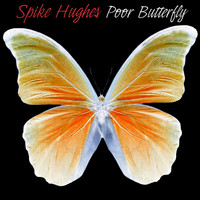 Spike Hughes - Poor Butterfly