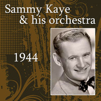 Sammy Kaye and His Orchestra - 1944