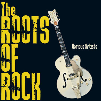 Various Artists - The Roots Of Rock