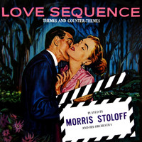 Morris Stoloff - Love Sequence