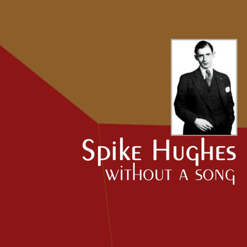Spike Hughes featuring Jimmy Dorsey - Without A Song