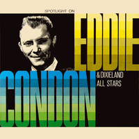 Eddie Condon - Spotlight On