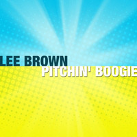 Lee Brown - Pitchin' Boogie