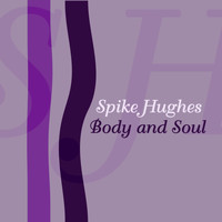Spike Hughes - Body And Soul