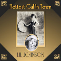 Lil Johnson - Hottest Gal In Town
