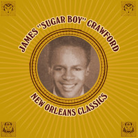 "James ""Sugar Boy"" Crawford - New Orleans Classics"