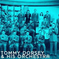Tommy Dorsey & His Orchestra - Tommy Dorsey & His Orchestra