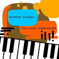 George Russell - The Jazz Workshop