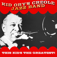 Kid Ory's Creole Jazz Band - This Kid's The Greatest!