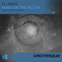 DJ Wag - Man on the Moon (Indecent Noise Remix)