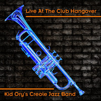 Kid Ory's Creole Jazz Band - Live At The Club Hangover