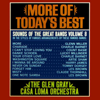 Glen Gray & His Casa Loma Orchestra - More Of Today's Best