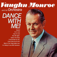 Vaughn Monroe & His Orchestra - Dance With Me!