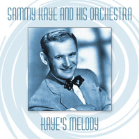 Sammy Kaye and His Orchestra - Kaye's Melody