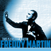 Freddy Martin - This Is Freddy Martin