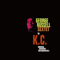 George Russell - George Russell Sextet In K.C.