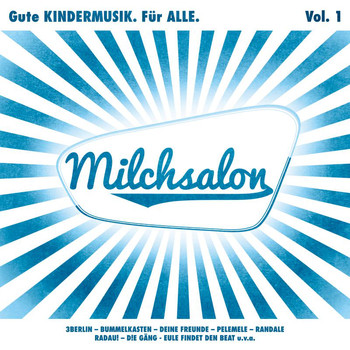Various Artists - Milchsalon Vol. 1 - Gute KINDERMUSIK. Für ALLE.