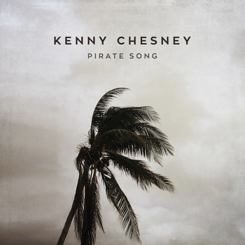 Kenny Chesney - Pirate Song