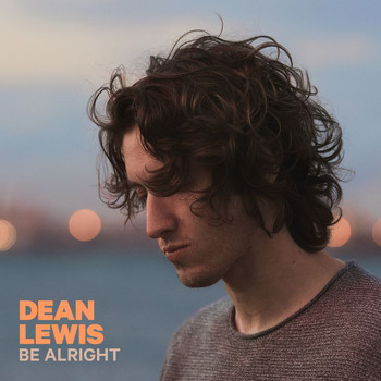 Dean Lewis - Be Alright (Explicit)