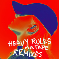 Alma - Heavy Rules Mixtape (Remixes [Explicit])
