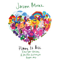 Jason Mraz - Have It All (Easy Star All-Stars & Michael Goldwasser Reggae Mix)